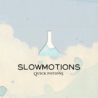 Slowmotions - Quick Potions